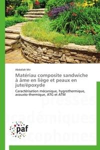 Matériau composite sandwiche à âme en liège et peaux en jute/époxyde - Caractérisation mécanique, hygrothermique, acousto-thermique, ATG et ATM.pdf