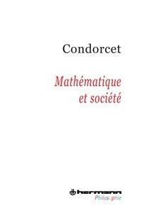Nicolas de Condorcet - Mathématique et société.