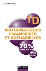 Gérard Neuberg - Mathématiques financières et actuariellles - TD 70% applications 30% cours.