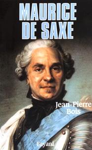Jean-Pierre Bois - Maurice de Saxe.