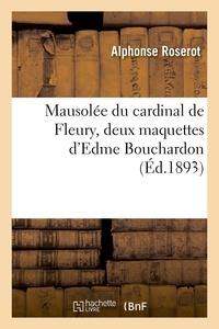 Alphonse Roserot - Mausolée du cardinal de Fleury, deux maquettes d'Edme Bouchardon.