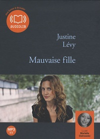 Justine Lévy - Mauvaise fille. 1 CD audio MP3