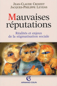 Jean-Claude Croizet et Jacques-Philippe Leyens - Mauvaises réputations - Réalités et enjeux de la stigmatisation sociale.