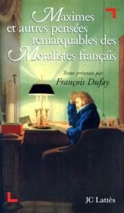 François Dufay - Maximes et autres pensées remarquables des moralistes français.
