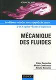Didier Desjardins et Michel Combarnous - Mécanique des fluides - Problèmes résolus avec rappels de cours.
