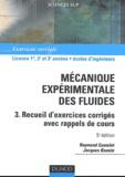 Raymond Comolet et Jacques Bonnin - Mécanique expérimentale des fluides - Tome 3, Recueil d'exercices corrigés avec rappels de cours.
