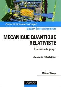 Michael Klasen - Mécanique quantique relativiste - Théories de jauge.