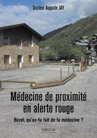 Jay Auguste - Médecine de proximité en alerte rouge - Bozel qu'as-tu fait de ta médecine ?.