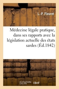 Fleuret - Médecine légale pratique, considérée dans ses rapports avec la législation actuelle des états sardes.