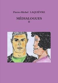 Pierre-michel Laquievre - Medialogues 2.