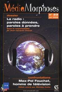 Jean-Jacques Cheval et Geneviève Jacquinot-Delaunay - MédiaMorphoses N° 23, juin 2008 : La radio : paroles données, paroles à prendre.
