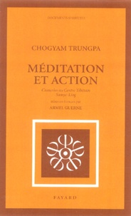 Chögyam Trungpa - Méditation et Action - Causeries au Centre Tibétain Samyê-Ling.
