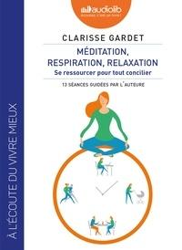 Méditation, respiration, relaxation - Se ressourcer pour tout concilier.pdf