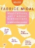 Fabrice Midal - Méditations sur l'amour bienveillant - 12 méditations guidées. 3 CD audio