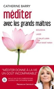Catherine Barry - Méditer avec les grands maîtres. 1 CD audio
