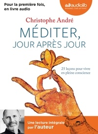 Christophe André - Méditer, jour après jour. 1 CD audio MP3