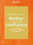 Fabrice Midal - Méditer pour avoir confiance. 3 CD audio