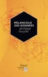 Philippe Maurel - Mélancolie des données.