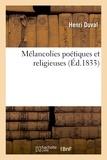 Henri Duval - Mélancolies poétiques et religieuses, par Henri Duval,....
