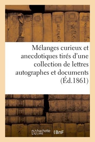 Charles Asselineau - Mélanges curieux et anecdotiques tirés d'une collection de lettres autographes et.
