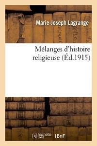Marie-Joseph Lagrange - Mélanges d'histoire religieuse.