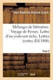 Jean-Baptiste-Antoine Suard - Mélanges de littérature. Voyage de Ferney. Lettre d'un ci-devant riche Tome 2.