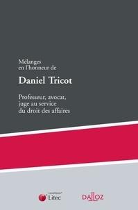Dalloz-Sirey - Mélanges en l'honneur de Daniel Tricot : professeur, avocat, juge au service du droit des affaires.