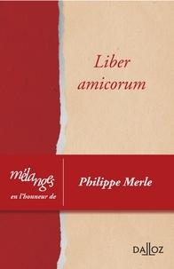 Dominique Bureau et France Drummond - Mélanges en l'honneur de Philippe Merle - Liber amicorum.