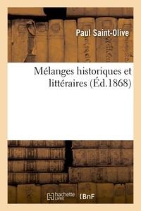 Paul Saint-Olive - Mélanges historiques et littéraires (Éd.1868).
