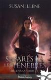 Susan Illene - Melena Sanders Tome 3 : Séparés par les ténèbres.