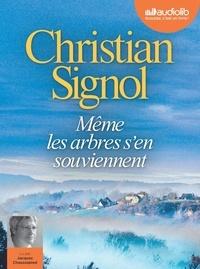 Christian Signol - Même les arbres s'en souviennent. 1 CD audio MP3