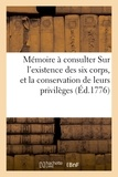 Delacroix - Mémoire à consulter Sur l'existence des six corps, et la conservation de leurs privilèges,.