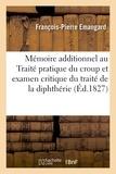 François-pierre Emangard - Mémoire additionnel au Traité pratique du croup et examen critique du traité de la diphthérie.