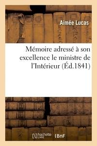 Lucas - Mémoire adressé à son excellence le ministre de l'Intérieur.