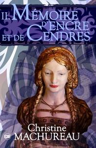 Christine Machureau - Mémoire d'encre et de cendres.