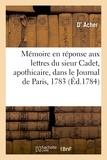 Acher - Mémoire du sieur d'Acher en réponse aux lettres du sieur Cadet, apothicaire.