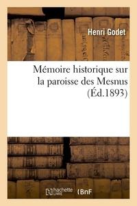 Henri Godet - Mémoire historique sur la paroisse des Mesnus (Éd.1893).
