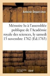 Antoine Deparcieux - Mémoire lu à l'assemblée publique de l'Académie royale des sciences, le samedi 13 novembre 1762.