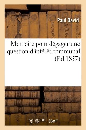 Paul David - Mémoire pour dégager une question d'intérêt communal.