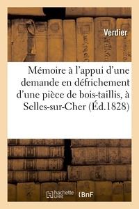 Verdier - Mémoire pour M. Verdier à l'appui d'une demande en défrichement d'une pièce de bois-taillis.