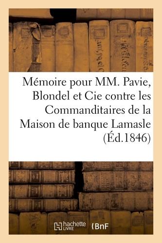 Menon - Mémoire pour MM. Pavie, Blondel et Cie en presence de M. Nicolle, Syndic de la faillite Lamasle.
