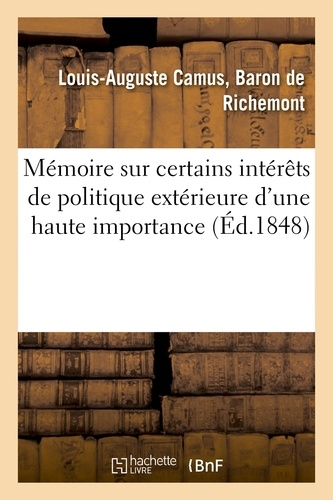 Mémoire sur certains intérêts de politique extérieure d'une haute importance