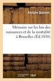 Adolphe Quételet - Mémoire sur les lois des naissances et de la mortalité à Bruxelles.