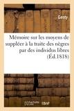 Genty - Mémoire sur les moyens de suppléer à la traite des nègres par des individus libres.