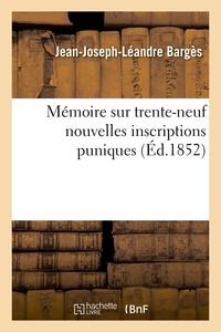 Jean-Joseph-Léandre Bargès - Mémoire sur trente-neuf nouvelles inscriptions puniques.