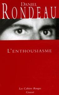 Daniel Rondeau - Mémoire tu l'appelleras Tome 2 : L'enthousiasme.