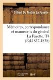 Gilbert Du Motier de La Fayette - Mémoires, correspondance et manuscrits du général La Fayette. T4 (Éd.1837-1838).