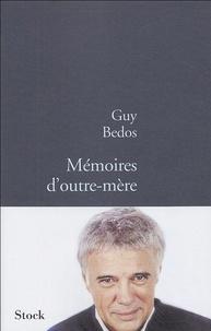 Guy Bedos - Mémoires d'outre-mère.