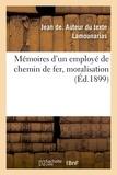Lamounarias jean De - Mémoires d'un employé de chemin de fer, moralisation.