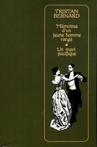 Tristan Bernard - Mémoires d'un jeune homme rangé ; Un mari pacifique.